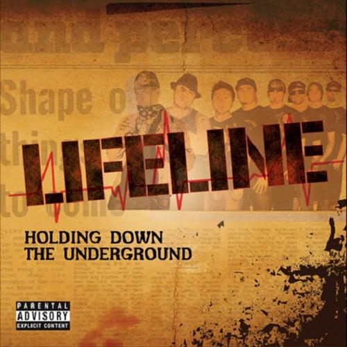 Holding Down the Underground by LifeLine