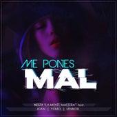 Me Pones Mal by Nesty La Mente Maestra