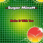Make It With You - Single by Sugar Minott