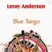 Blue Tango - Single by Leroy Anderson