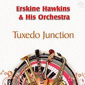 Tuxedo Junction - Single by Erskine Hawkins