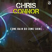 Come Rain Or Come Shine - Single by Chris Connor