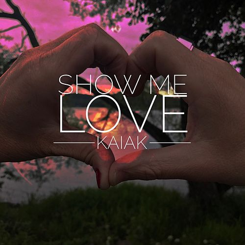 Show Me Love de Kaiak