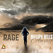 Million Miles Away by Rage