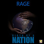 Birth of a Nation by Rage