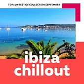Top 100 Ibiza Chillout - Best of Collection September 2017 by Various Artists