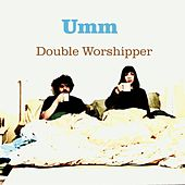 Double Worshipper by Umm