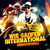 Wir saufen international (Europapokal) by Rick Arena
