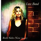 Both Sides Now by The Teresa Law Band