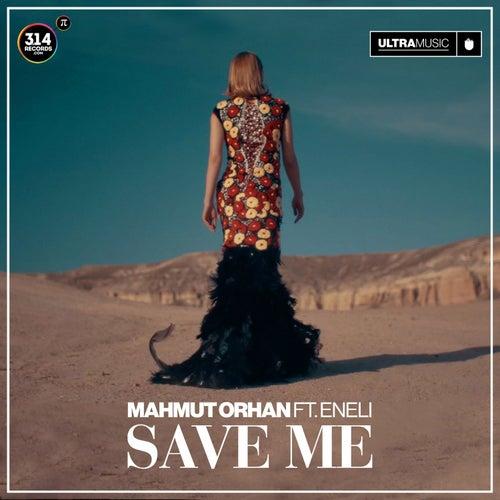 "Mahmut Orhan: ""Save Me"""