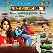 Mukkadarpur Ka Majnu (Original Motion Picture Soundtrack) by Various Artists