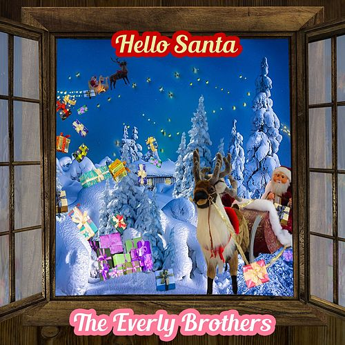 Hello Santa von The Everly Brothers
