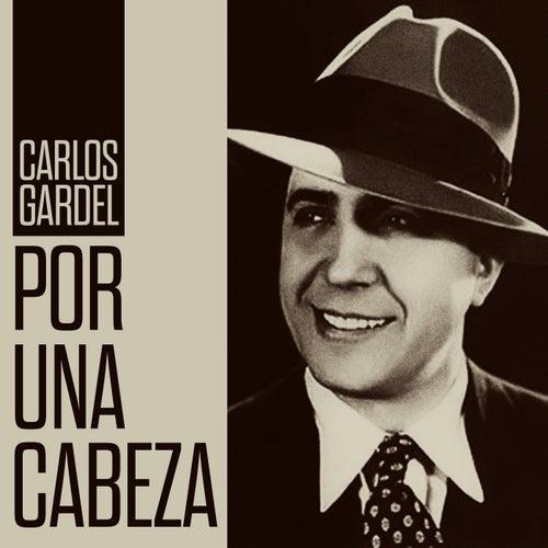 Por Una Cabeza de Carlos Gardel