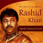 Rashid Khan the Maestro in Music by Various Artists