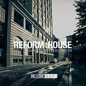 Reform:House Issue 13 by Various Artists