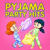 Pyjama Party Hits by Various Artists