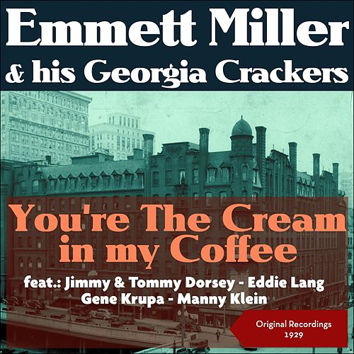 You're the Cream in My Coffee (Original Recordings 1929) by Emmett Miller