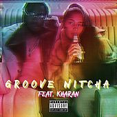 Groove Witcha (feat. Kharan) by Tragedy