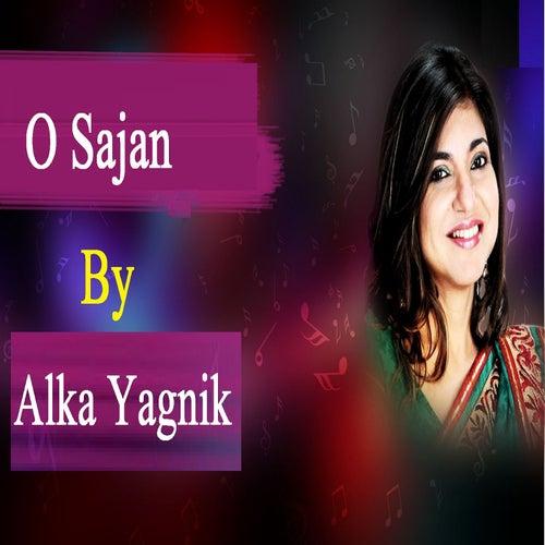 O Sajan by Alka Yagnik