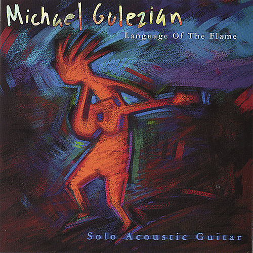Play & Download Language of the Flame by Michael Gulezian | Napster