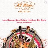 Los Recuerdos Están Hechos de Esto - Single by 101 Strings Orchestra