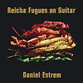 Reicha: Fugues on Guitar by Daniel Estrem
