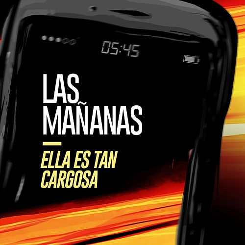 Las Mañanas - Single by Ella Es Tan Cargosa