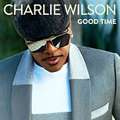 Good Time by Charlie Wilson
