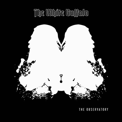 The Observatory by The White Buffalo