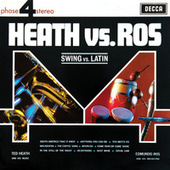 Heath Vs Ros (Swing Vs Latin) by Edmundo Ros