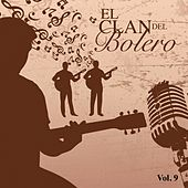 El Clan del Bolero Vol. 9 by Various Artists