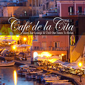 Café de la Cita, Vol. 1 (Jazzy Bar Lounge & Chill Out Tunes to Relax) by Various Artists