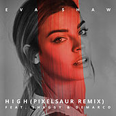 High (Pixelsaur Remix) by Eva Shaw