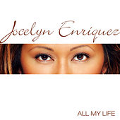 Play & Download All My Life by Jocelyn Enriquez | Napster