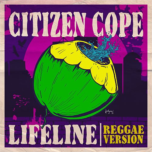 Lifeline (Reggae Version) by Citizen Cope