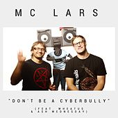 Don't Be a Cyberbully (feat. Wheatus & Ash Wednesday) by MC Lars