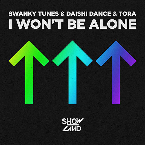 I Won't Be Alone by Swanky Tunes