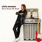 Don't Knock the Rock by Chris Norman