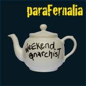 Weekend Anarchist by Parafernalia