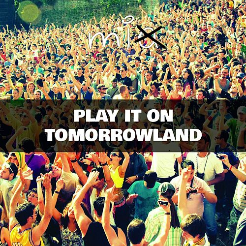 Play It on Tomorrowland by Mia X