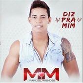 Diz pra Mim de Marcelo Mendes
