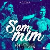 Sem Mim (Ao Vivo) by Heverton e Heverson