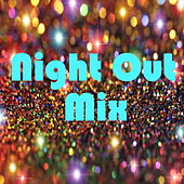 Night-Out Mix von Various Artists