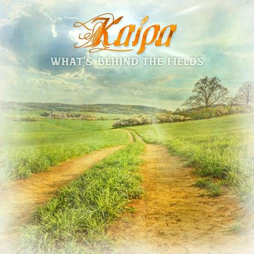What's Behind the Fields von Kaipa