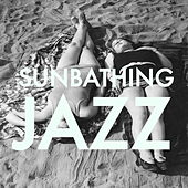 Sunbathing Jazz by Various Artists