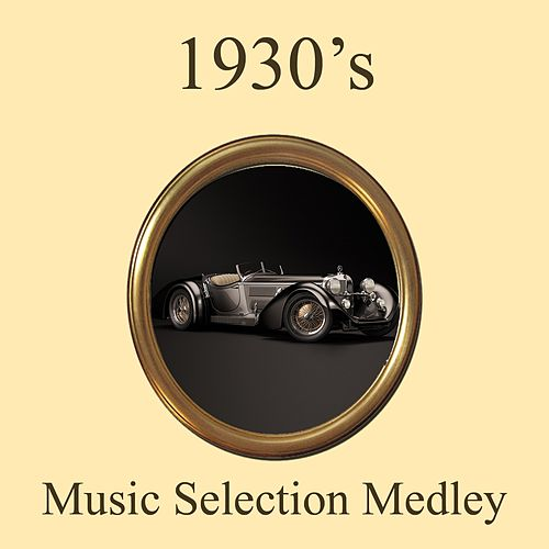 1930's Music Selection Medley: A Foggy Day / The Folks Who Live on the Hill / Hot and Anxious / In My Solitude / Stop the Sun, Stop the Moon / Love Is the Sweetest Thing / Five Foot Two, Eyes of Blue / Indian Summer / My Melancoly Baby / Cherry Red / I Le de Various Artists