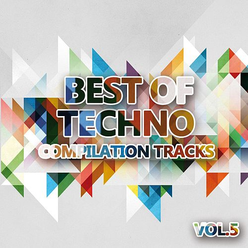 Best of Techno Vol. 5 (Compilation Tracks) by Various Artists