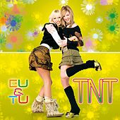 Eu & Tu by TNT
