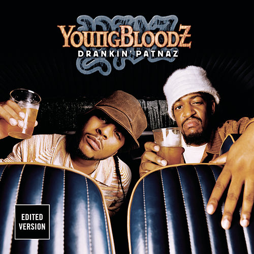 Play & Download Drankin' Patnaz by Youngbloodz | Napster