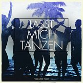 Lasst Mich Tanzen, Vol. 2 (Amazing Club, Afterparty & Rave Music That Keeps You Dancing) by Various Artists